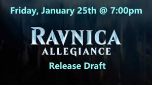 1-25-19 Ravnica Allegiance Release Draft @ Gamers Guild