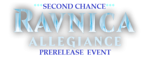 3-9-19 Ravnica Allegiance Second Chance Prerelease! @ Gamers Guild