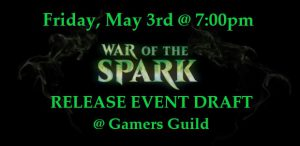 5-3-19 War of the Spark Release Draft! @ Gamers Guild