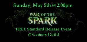 5-5-19 War of the Spark Standard Release Event @ Gamers Guild